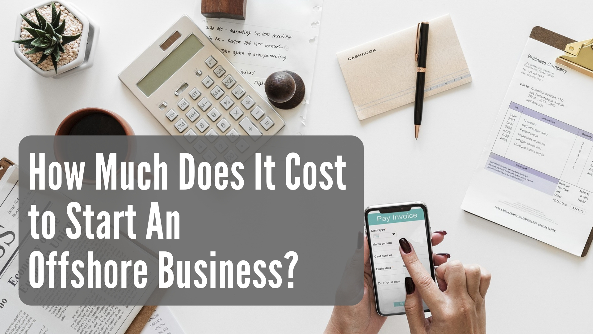How Much Does It Cost to Start An Offshore Business? | VA