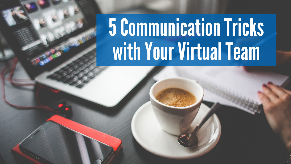 5 Communication Tricks with Your Virtual Team