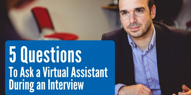 5 Questions to Ask a Virtual Assistant During an Interview