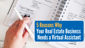 5 Reasons Why your Real Estate Business Needs a Virtual Assistant_VA Platinum