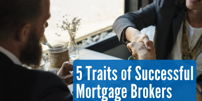 5 Traits of Successful Mortgage Brokers