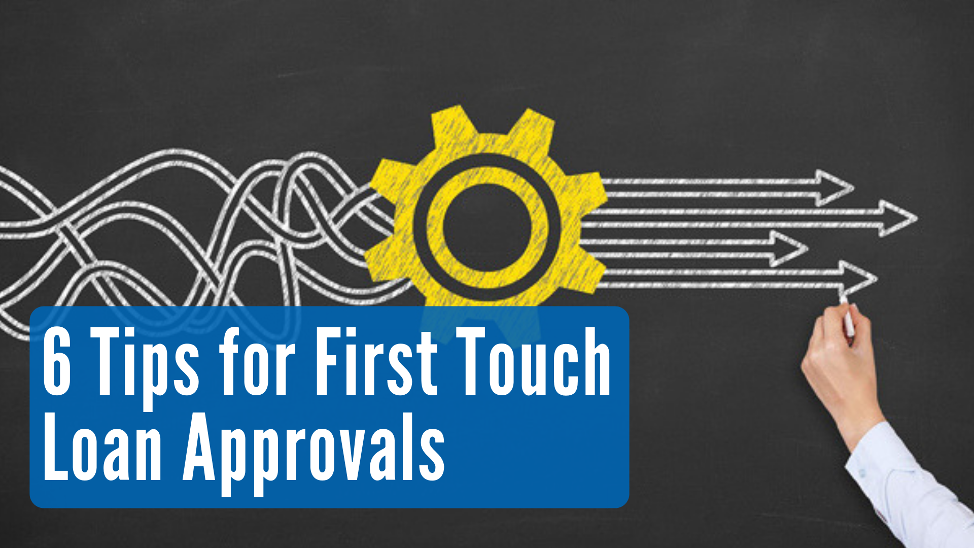 6 Tips for First Touch Loan Approvals