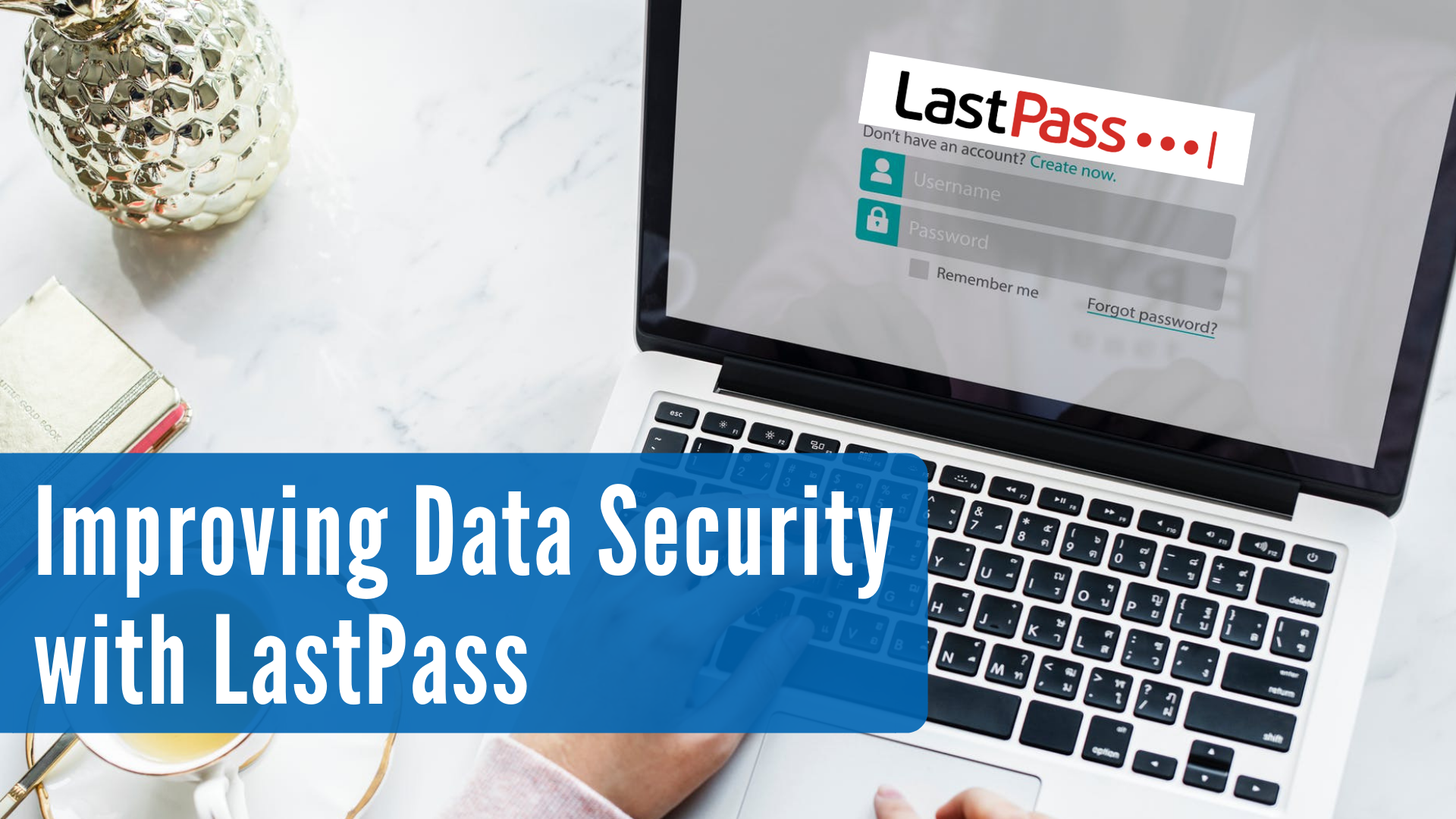 Improving Data Security with LastPass